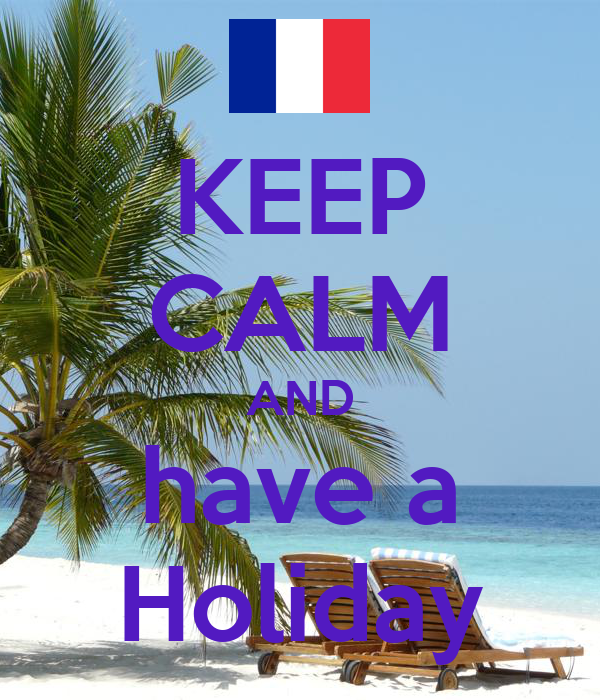 KEEP CALM AND have a Holiday