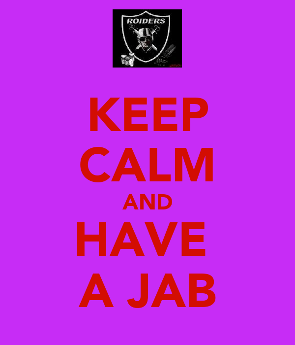 KEEP CALM AND HAVE  A JAB