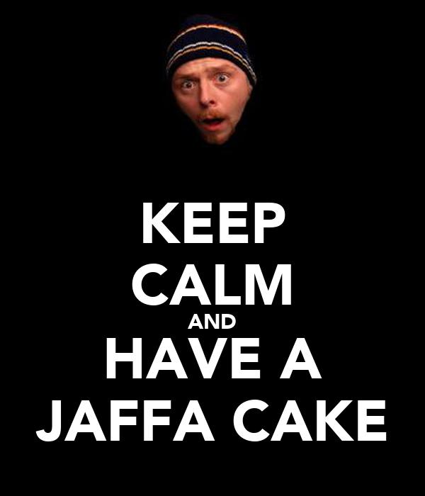 KEEP CALM AND HAVE A JAFFA CAKE