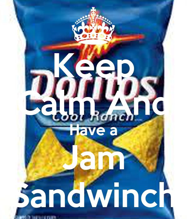 Keep Calm And Have a Jam Sandwinch