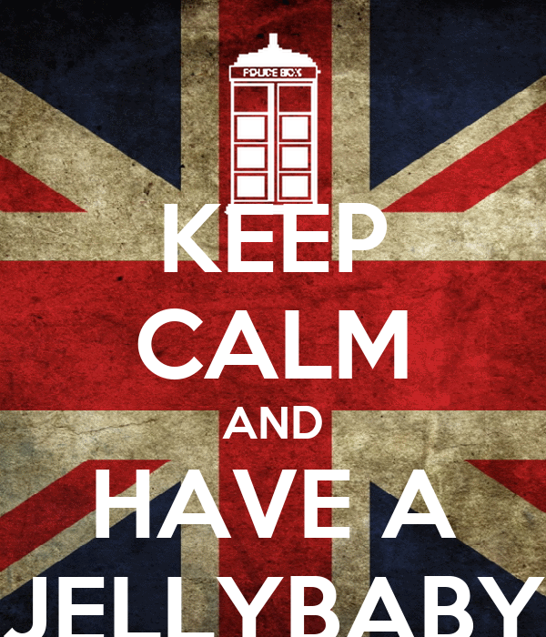 KEEP CALM AND HAVE A JELLYBABY