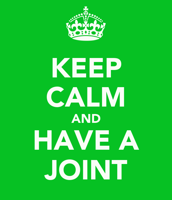 KEEP CALM AND HAVE A JOINT