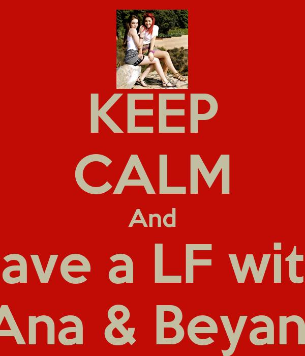 KEEP CALM And have a LF with Ana & Beyan