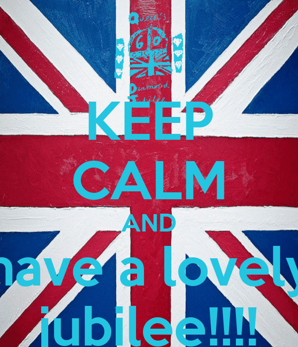 KEEP CALM AND have a lovely jubilee!!!!