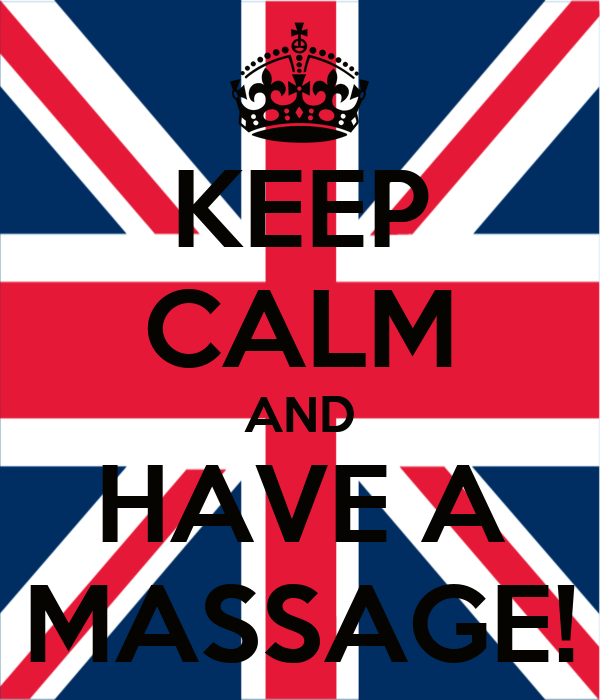 KEEP CALM AND HAVE A MASSAGE!