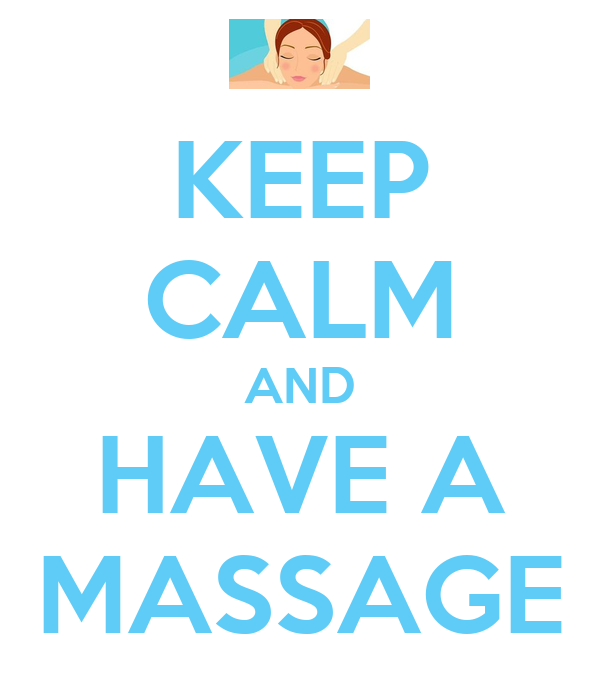KEEP CALM AND HAVE A MASSAGE