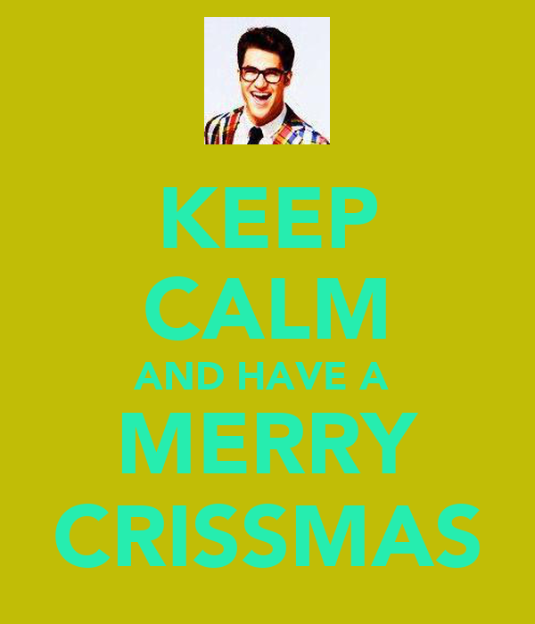 KEEP CALM AND HAVE A  MERRY CRISSMAS