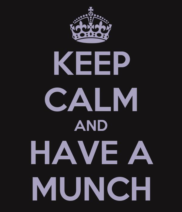 KEEP CALM AND HAVE A MUNCH
