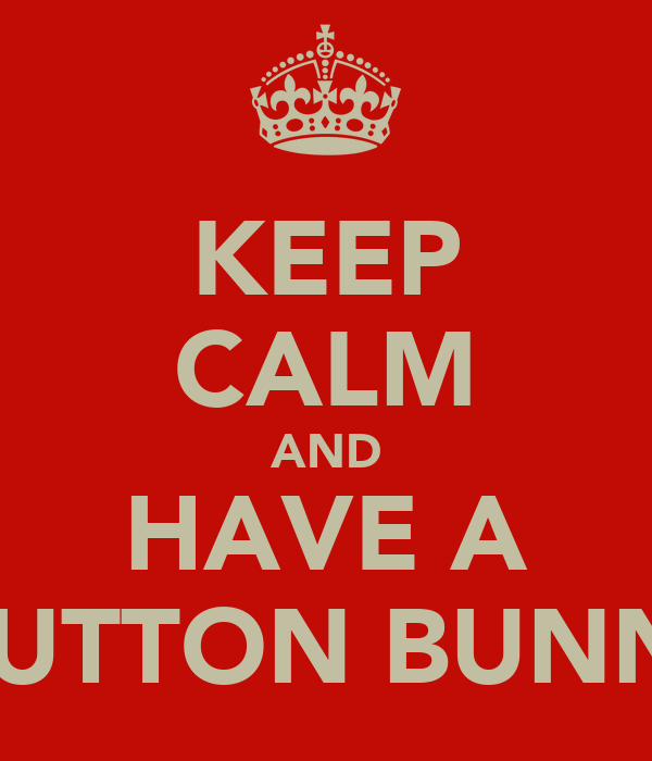 KEEP CALM AND HAVE A MUTTON BUNNY