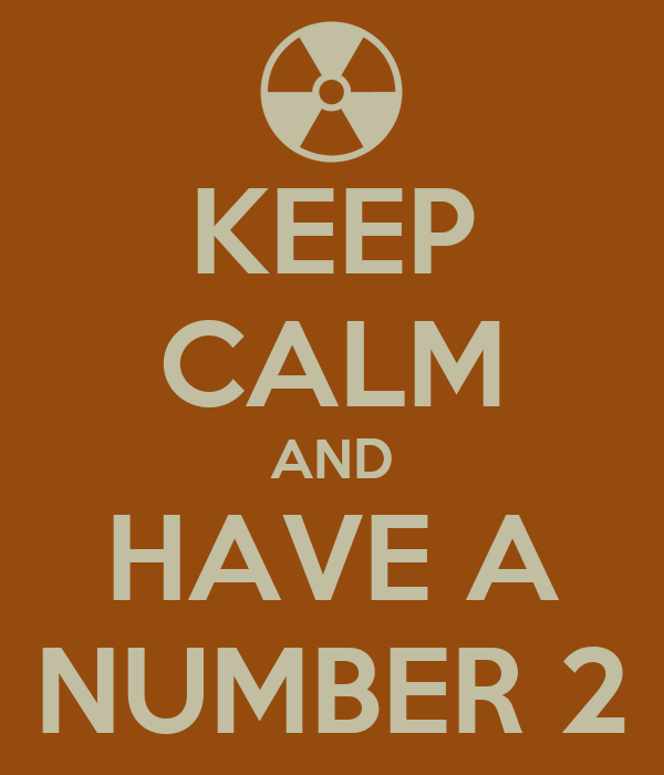 KEEP CALM AND HAVE A NUMBER 2