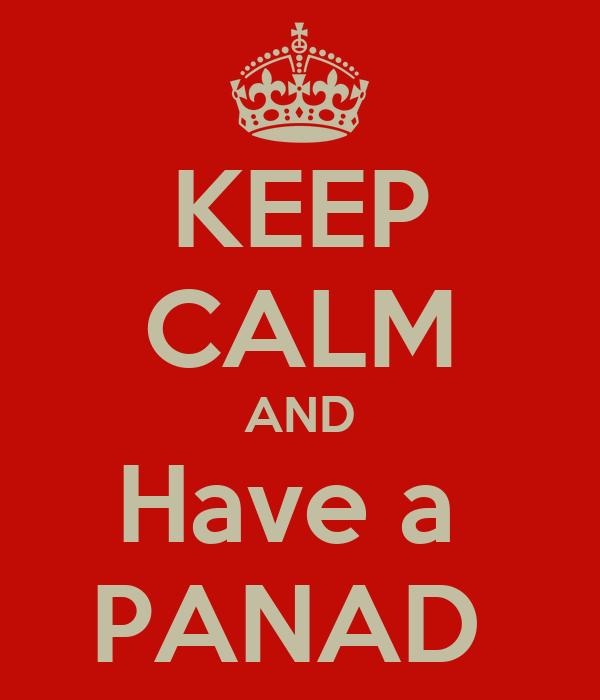 KEEP CALM AND Have a  PANAD
