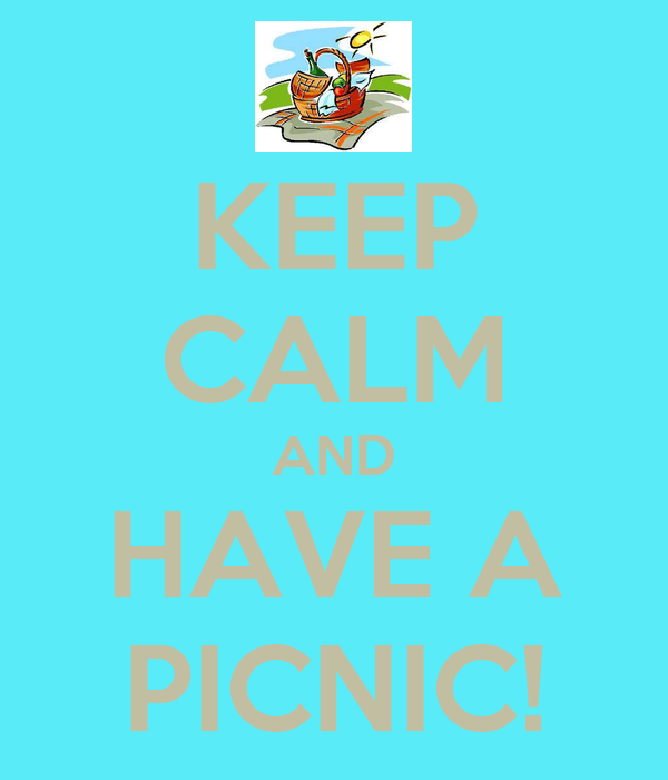 KEEP CALM AND HAVE A PICNIC!