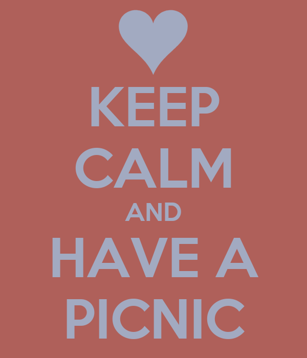 KEEP CALM AND HAVE A PICNIC