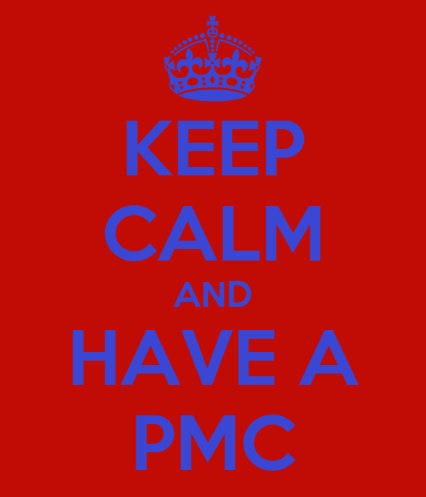 KEEP CALM AND HAVE A PMC