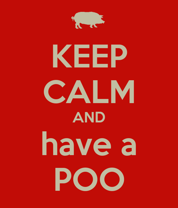 KEEP CALM AND have a POO