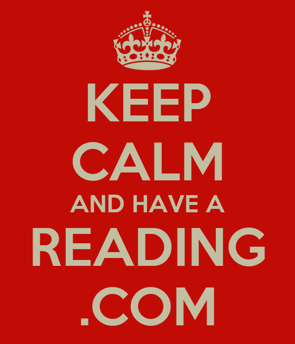 KEEP CALM AND HAVE A READING .COM