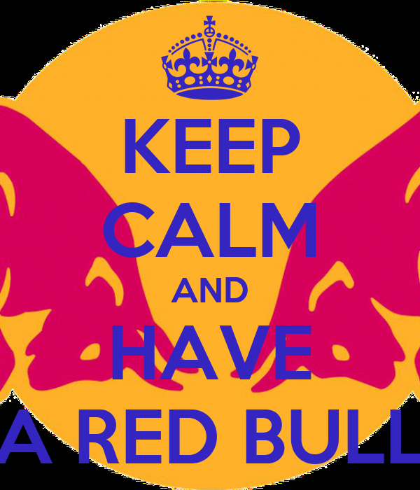 KEEP CALM AND HAVE A RED BULL