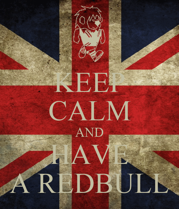 KEEP CALM AND HAVE A REDBULL