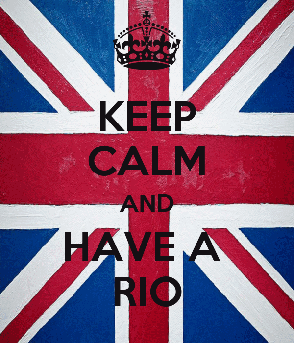 KEEP CALM AND HAVE A  RIO