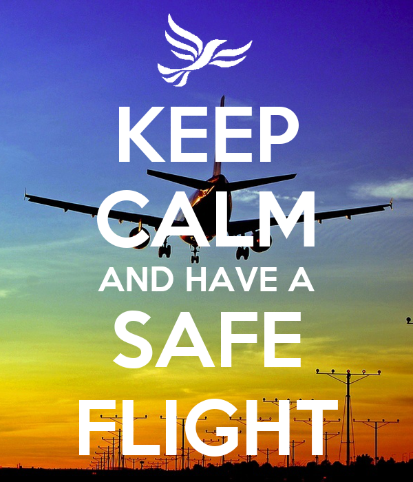 KEEP CALM AND HAVE A SAFE FLIGHT