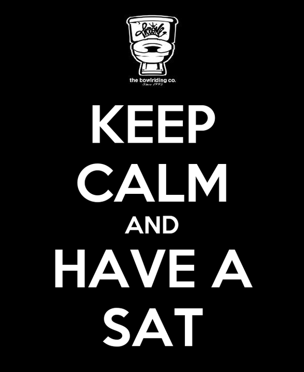 KEEP CALM AND HAVE A SAT