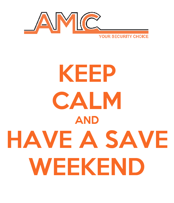 KEEP CALM AND HAVE A SAVE WEEKEND