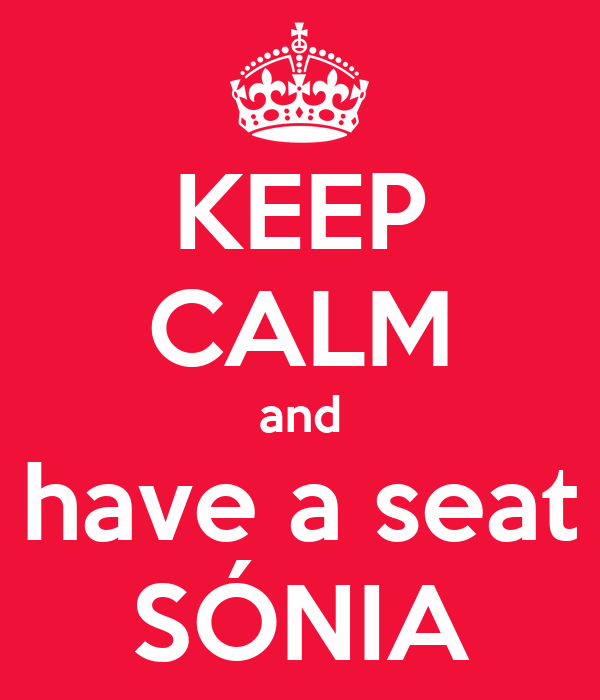 KEEP CALM and have a seat SÓNIA
