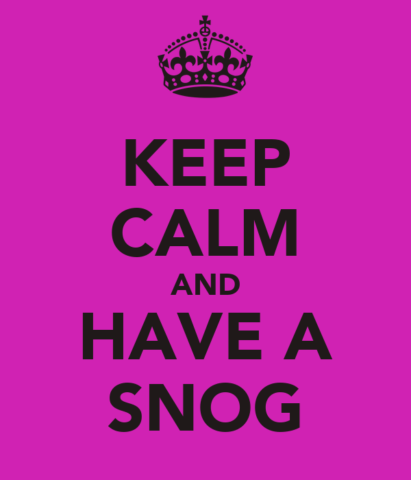 KEEP CALM AND HAVE A SNOG