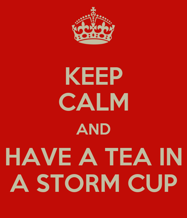 KEEP CALM AND HAVE A TEA IN A STORM CUP