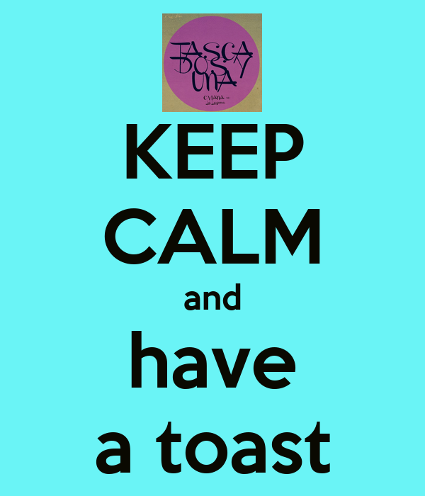 KEEP CALM and have a toast