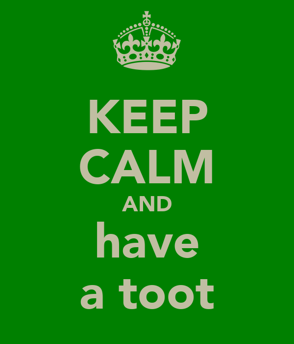KEEP CALM AND have a toot
