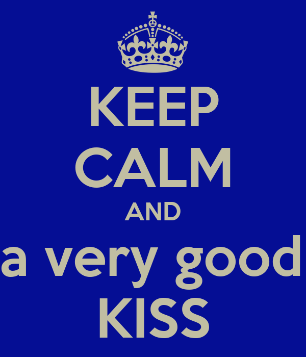 KEEP CALM AND have a very good night KISS