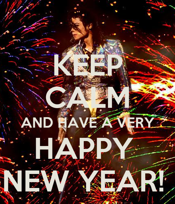 KEEP CALM AND HAVE A VERY HAPPY  NEW YEAR!