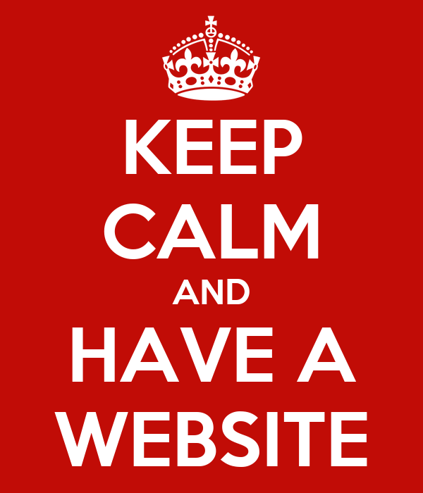 KEEP CALM AND HAVE A WEBSITE
