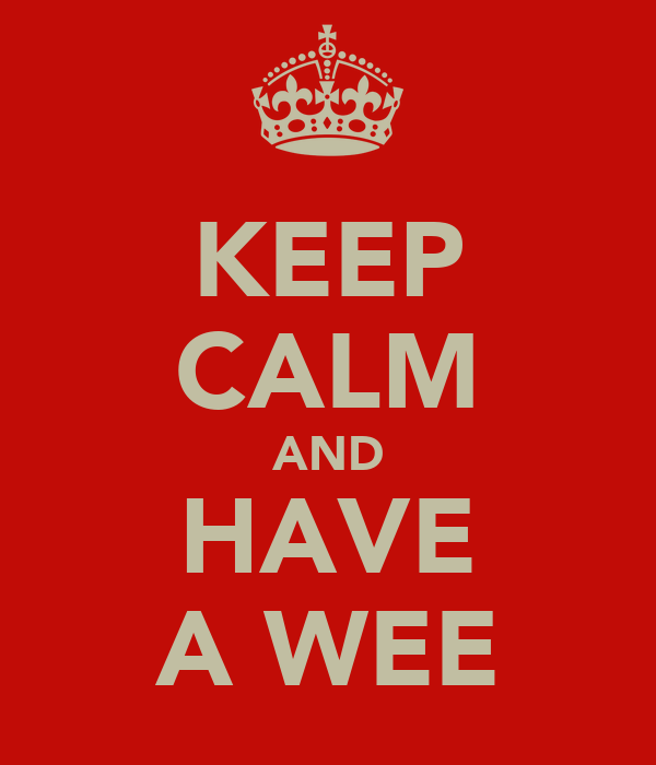KEEP CALM AND HAVE A WEE