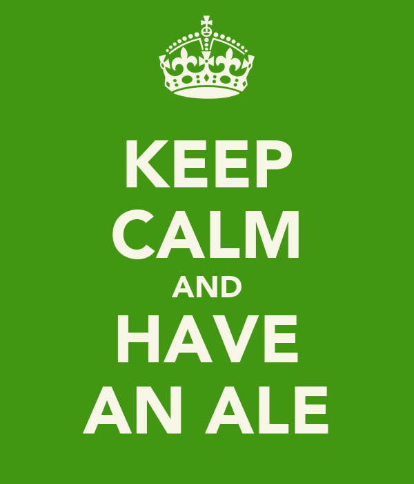 KEEP CALM AND HAVE AN ALE