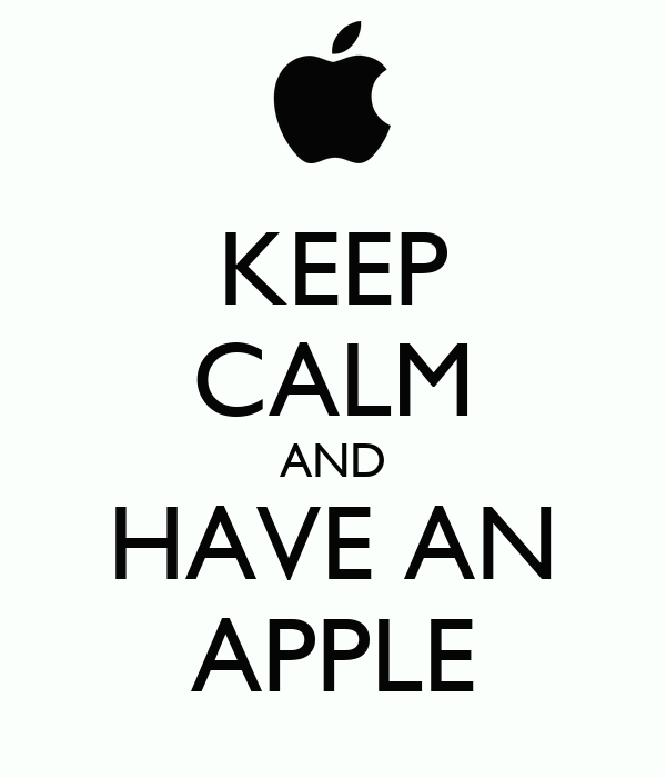 KEEP CALM AND HAVE AN APPLE