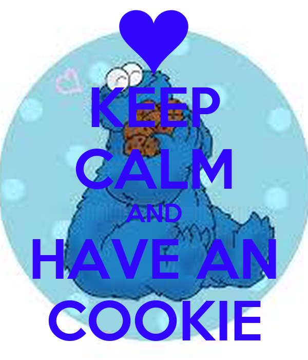 KEEP CALM AND HAVE AN COOKIE