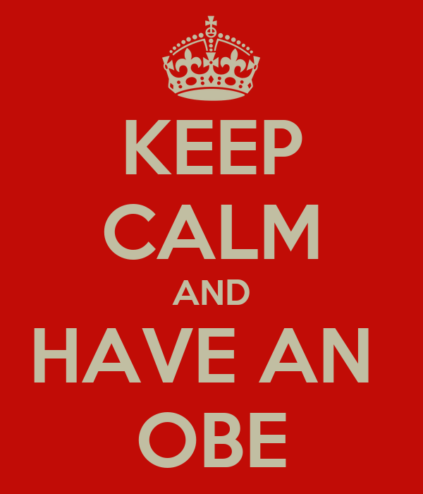 KEEP CALM AND HAVE AN  OBE