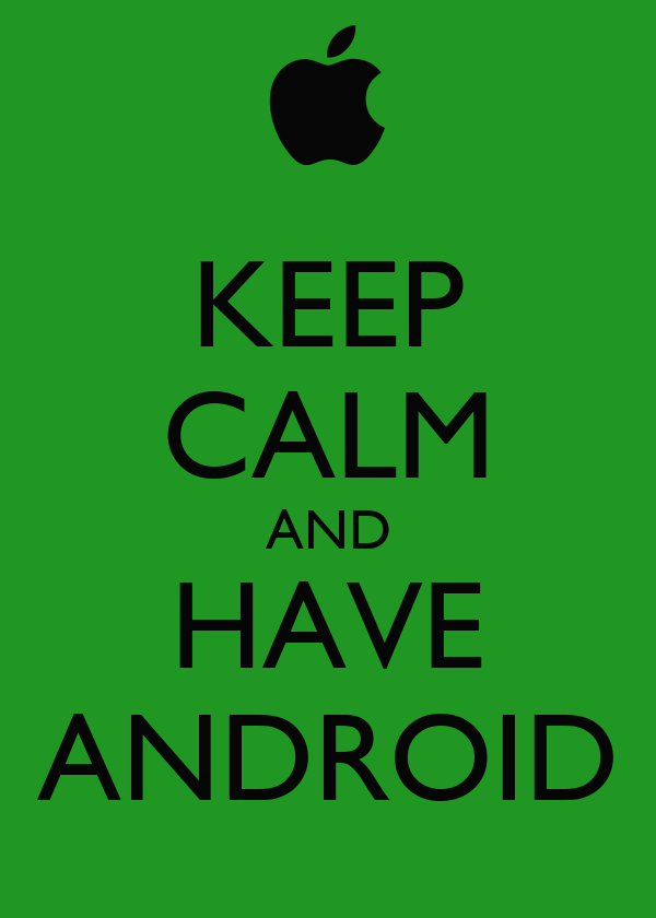 KEEP CALM AND HAVE ANDROID