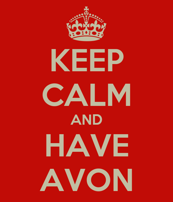 KEEP CALM AND HAVE AVON