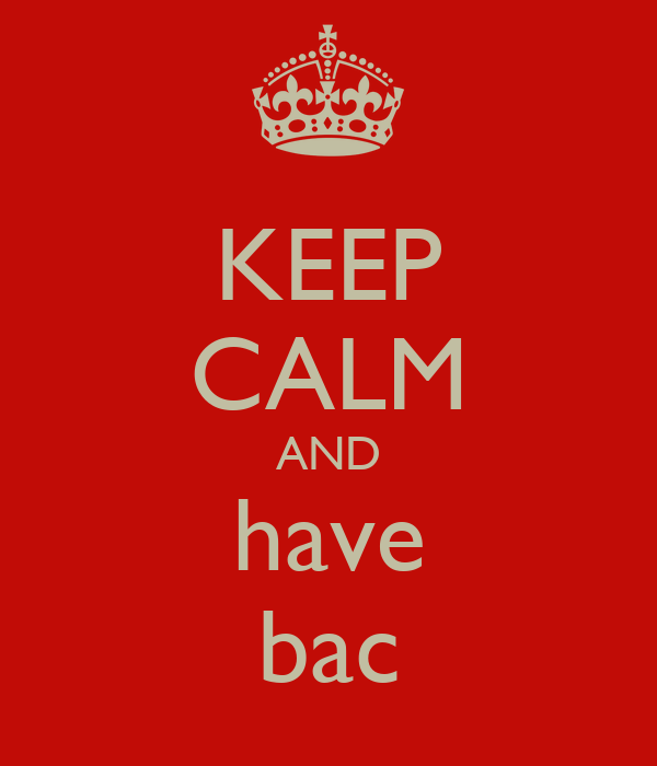 KEEP CALM AND have bac
