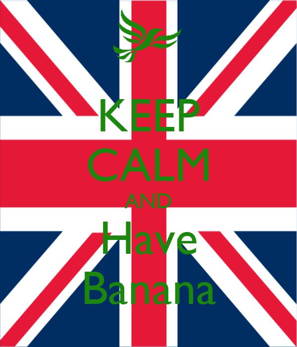 KEEP CALM AND Have Banana
