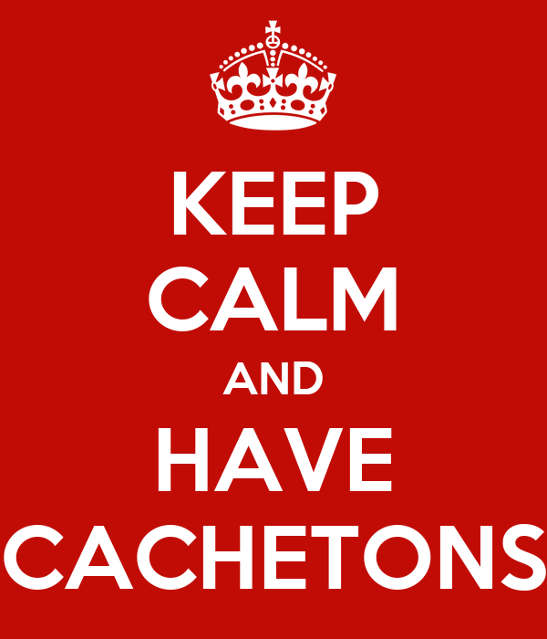 KEEP CALM AND HAVE CACHETONS