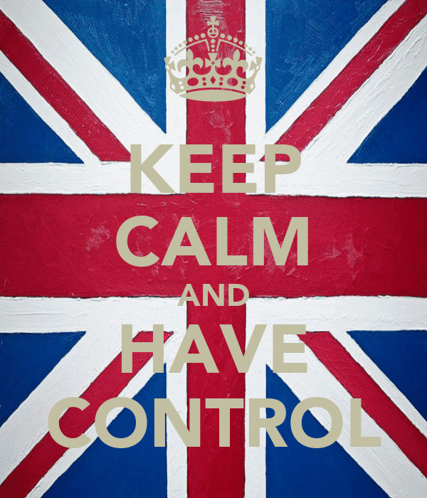 KEEP CALM AND HAVE CONTROL