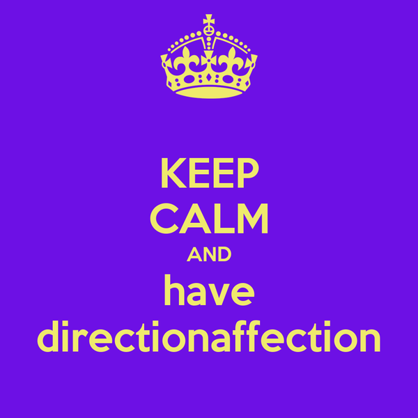 KEEP CALM AND have    directionaffection