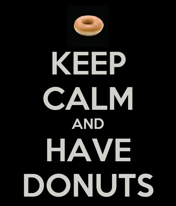 KEEP CALM AND HAVE DONUTS