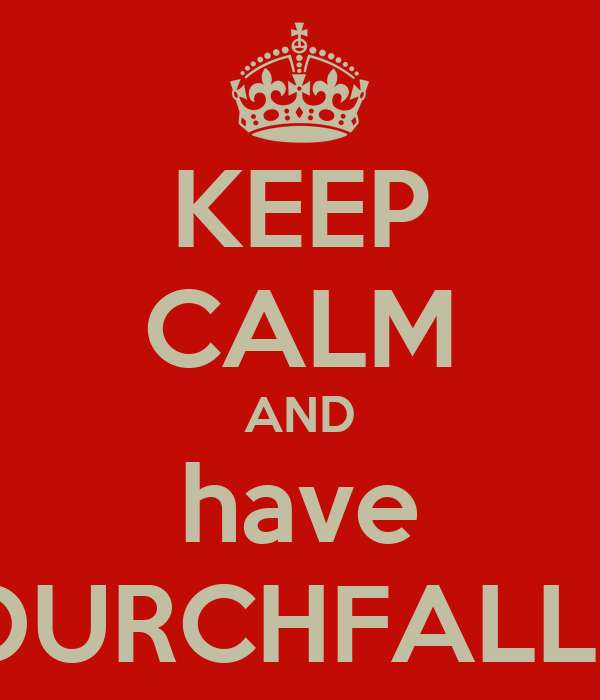 KEEP CALM AND have DURCHFALL!!