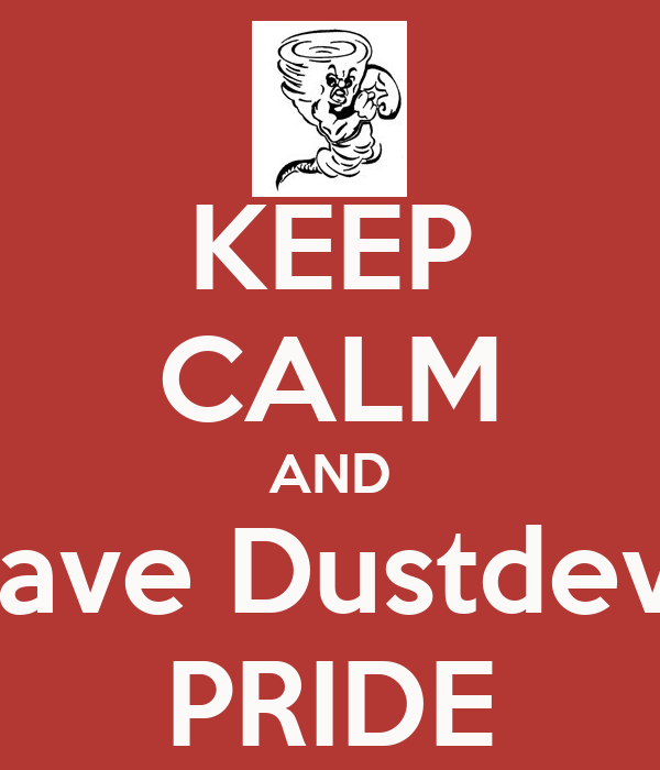 KEEP CALM AND Have Dustdevil PRIDE