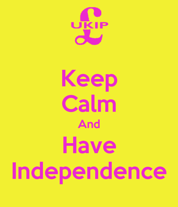 Keep Calm And Have Independence